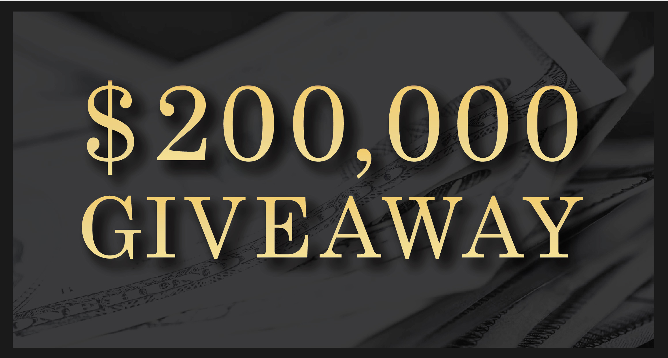 $200,000 Giveaway